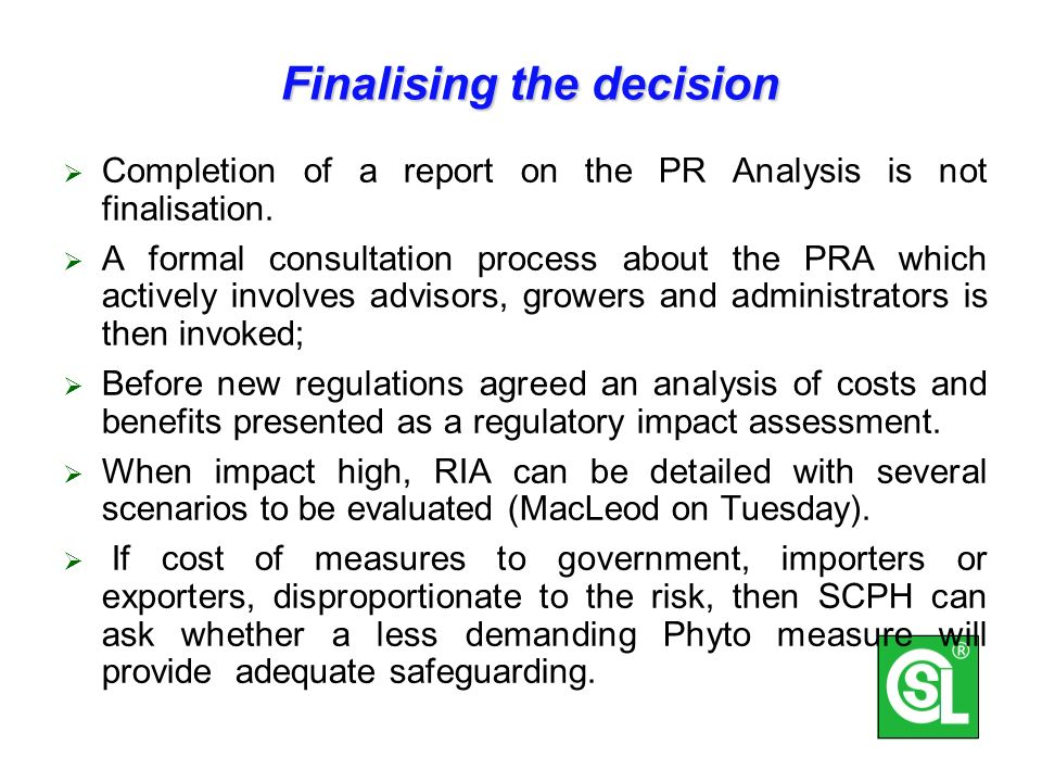 Finalising the decision Completion of a report on the PR Analysis is not finalisation.
