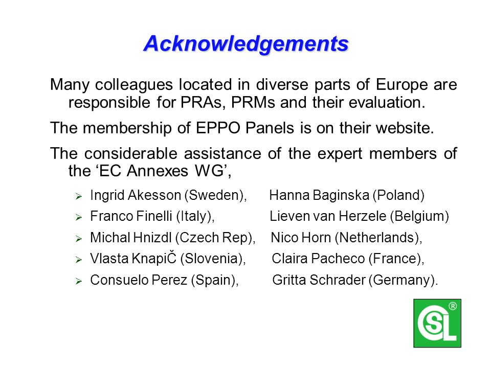 Acknowledgements Many colleagues located in diverse parts of Europe are responsible for PRAs, PRMs and their evaluation.