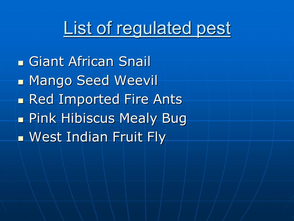 List of regulated pest Giant African Snail Giant African Snail Mango Seed Weevil Mango Seed Weevil Red Imported Fire Ants Red Imported Fire Ants Pink