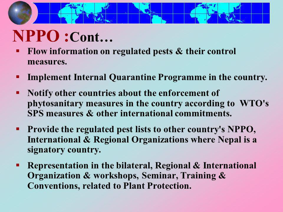 NPPO : Cont… Flow information on regulated pests & their control measures.