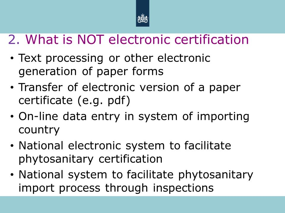 Text processing or other electronic generation of paper forms Transfer of electronic version of a paper certificate (e.g. pdf) On-line data entry in s