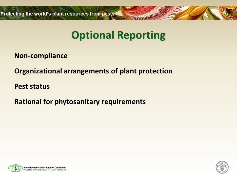 Optional Reporting Non-compliance Organizational arrangements of plant protection Pest status Rational for phytosanitary requirements