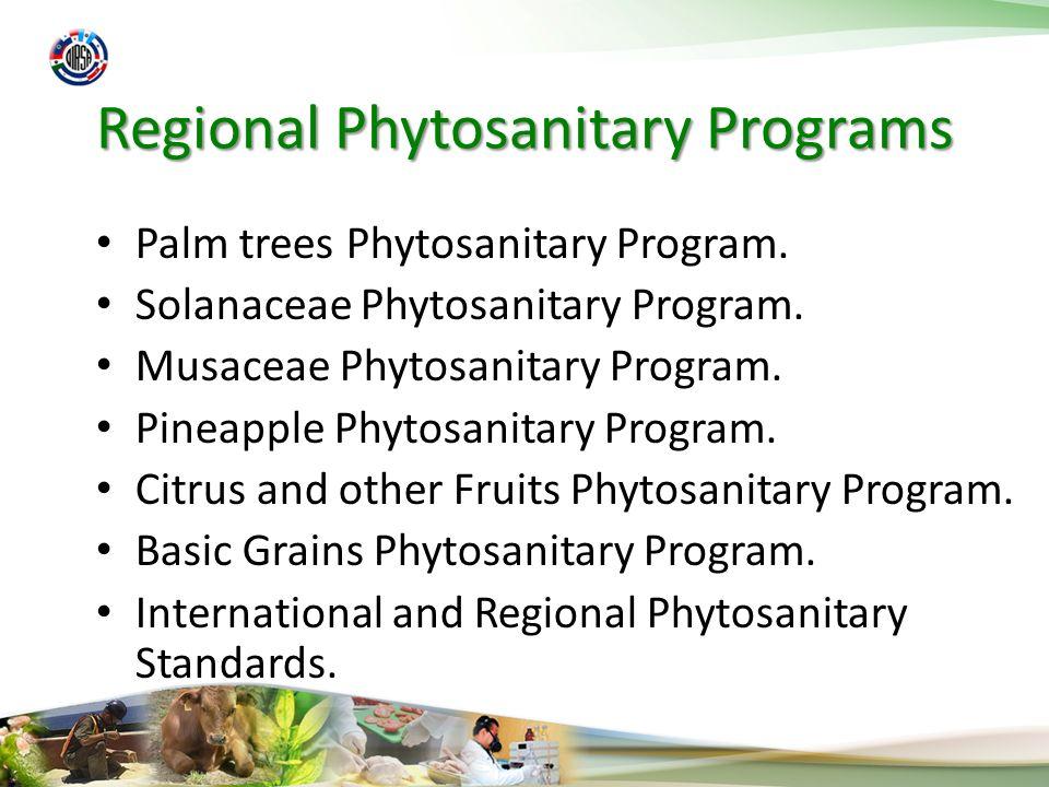Regional Phytosanitary Programs Regional Phytosanitary Programs (continued) Plant Protection & Quarantine Regional Program.