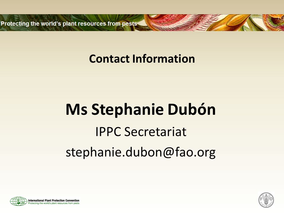 Ms Stephanie Dubón IPPC Secretariat Contact Information