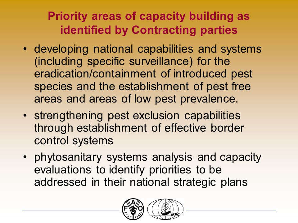 Priority areas of capacity building as identified by Contracting parties developing national capabilities and systems (including specific surveillance) for the eradication/containment of introduced pest species and the establishment of pest free areas and areas of low pest prevalence.