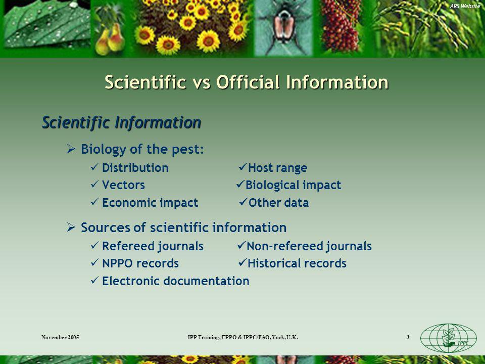November 2005IPP Training, EPPO & IPPC/FAO, York, U.K.3 Scientific vs Official Information Scientific Information Biology of the pest: Distribution Ho