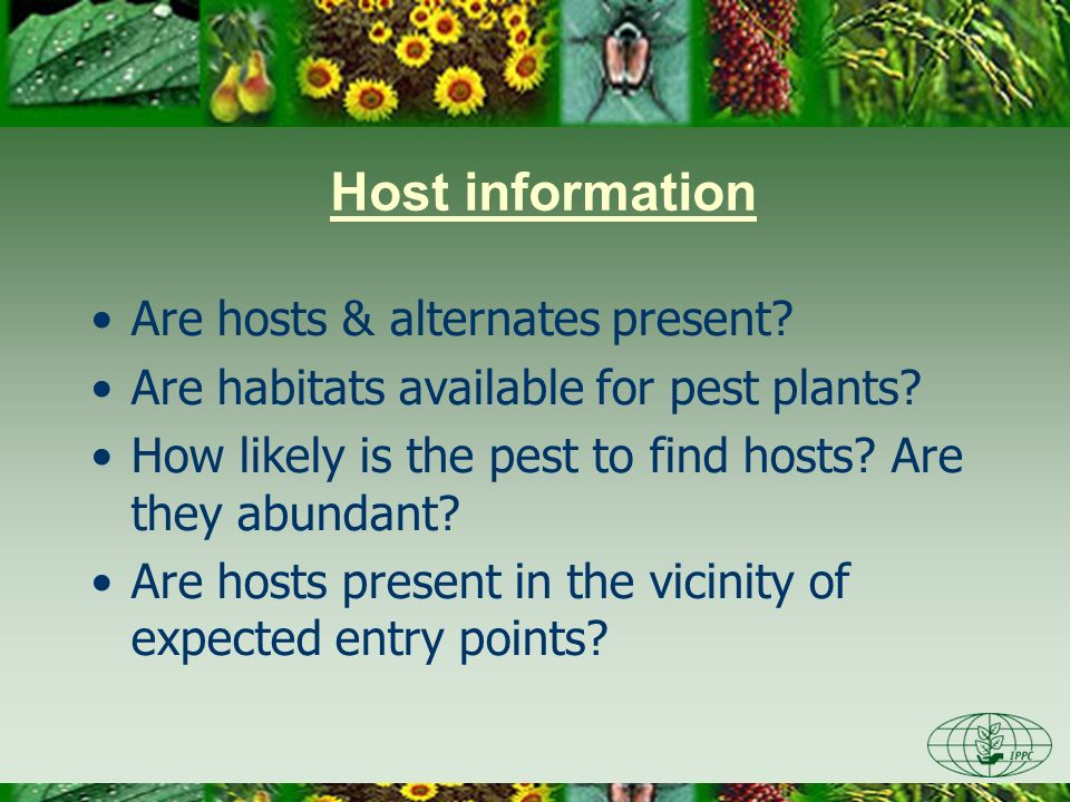 Are hosts & alternates present. Are habitats available for pest plants.