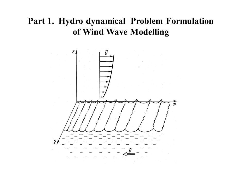 Part 1. Hydro dynamical Problem Formulation of Wind Wave Modelling