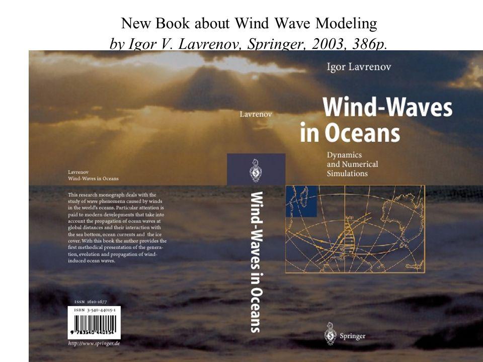 New Book about Wind Wave Modeling by Igor V. Lavrenov, Springer, 2003, 386p.