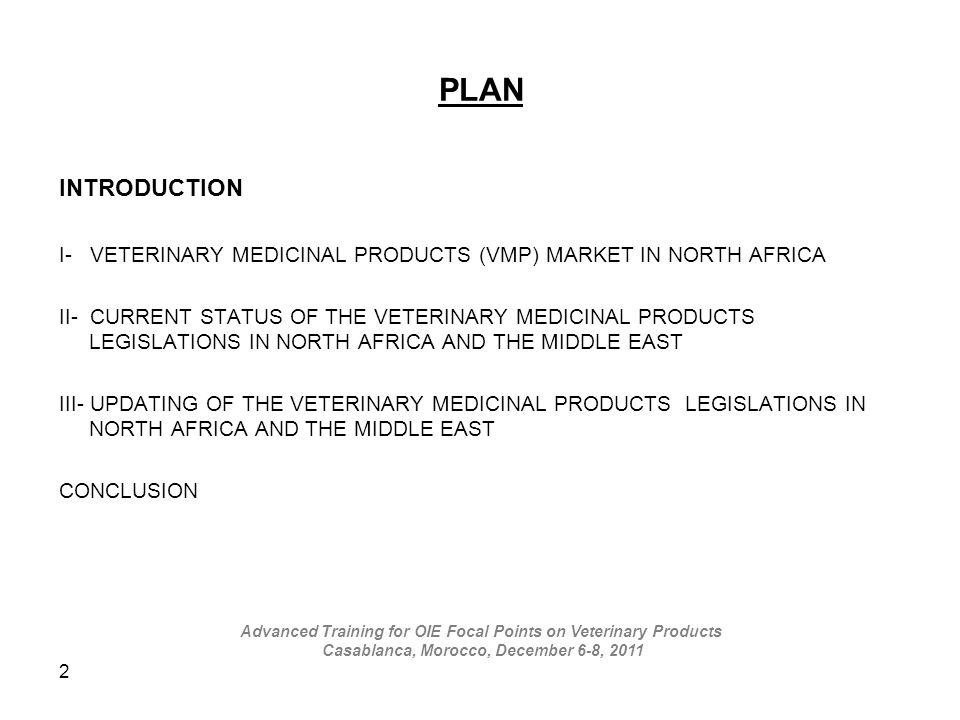 2 PLAN INTRODUCTION I- VETERINARY MEDICINAL PRODUCTS (VMP) MARKET IN NORTH AFRICA II- CURRENT STATUS OF THE VETERINARY MEDICINAL PRODUCTS LEGISLATIONS