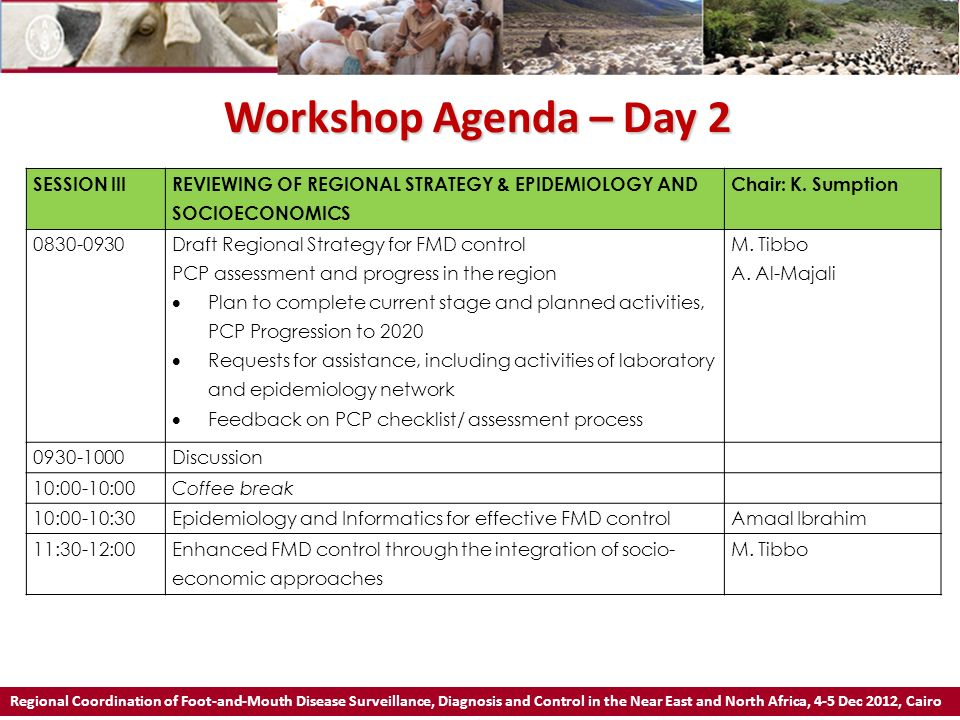 Workshop Agenda – Day 2 Regional Coordination of Foot-and-Mouth Disease Surveillance, Diagnosis and Control in the Near East and North Africa, 4-5 Dec