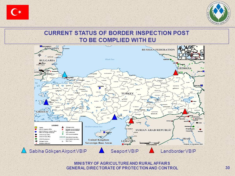 CURRENT STATUS OF BORDER INSPECTION POST TO BE COMPLIED WITH EU TO BE COMPLIED WITH EU 30 MINISTRY OF AGRICULTURE AND RURAL AFFAIRS GENERAL DIRECTORAT