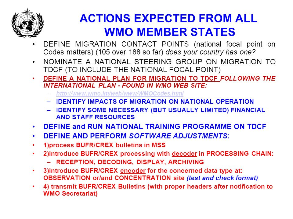ACTIONS EXPECTED FROM ALL WMO MEMBER STATES DEFINE MIGRATION CONTACT POINTS (national focal point on Codes matters) (105 over 188 so far) does your co