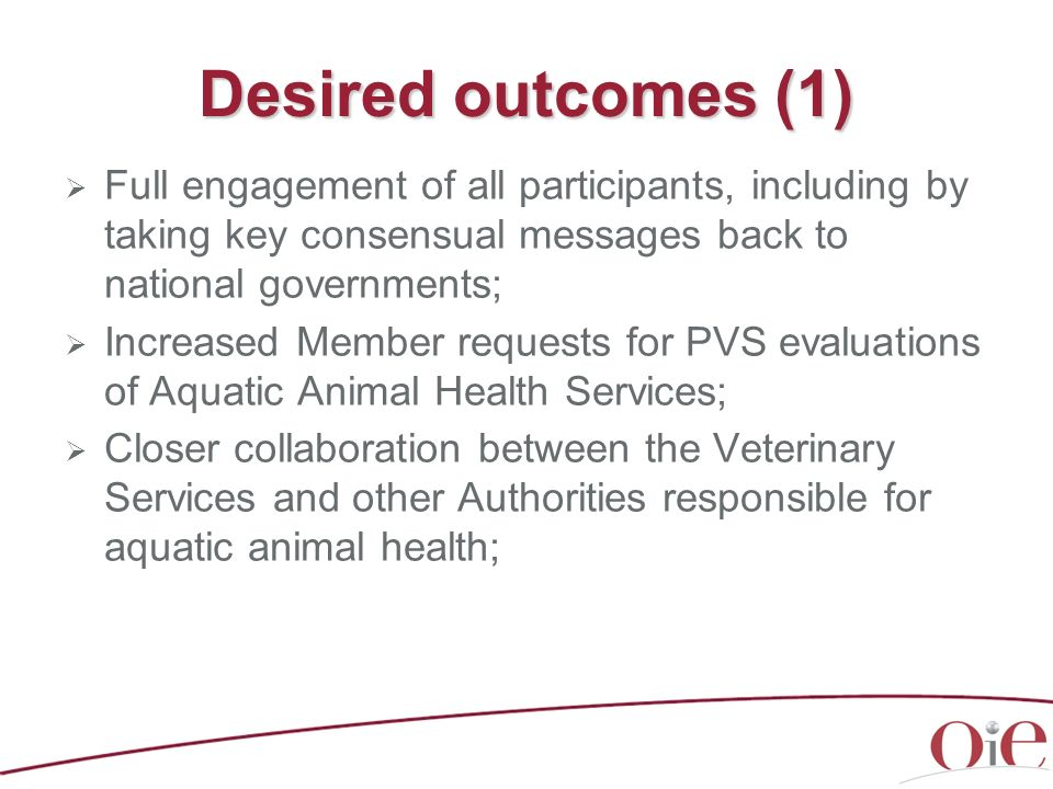 Desired outcomes (1) Full engagement of all participants, including by taking key consensual messages back to national governments; Increased Member r