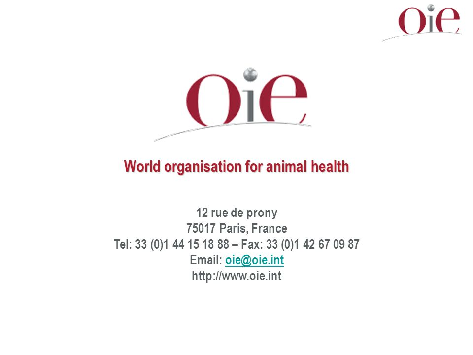 World organisation for animal health 12 rue de prony Paris, France Tel: 33 (0) – Fax: 33 (0)