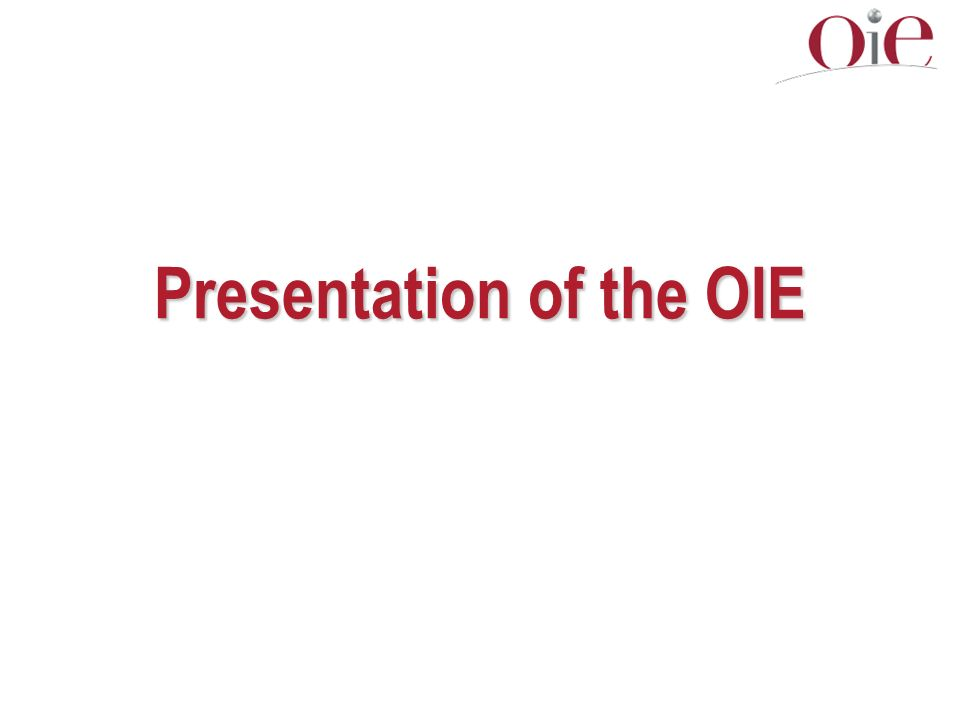 Presentation of the OIE