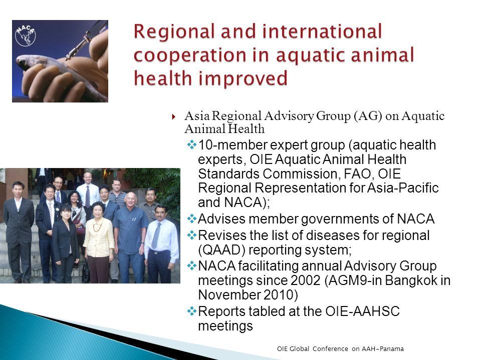 Asia Regional Advisory Group (AG) on Aquatic Animal Health 10-member expert group (aquatic health experts, OIE Aquatic Animal Health Standards Commiss