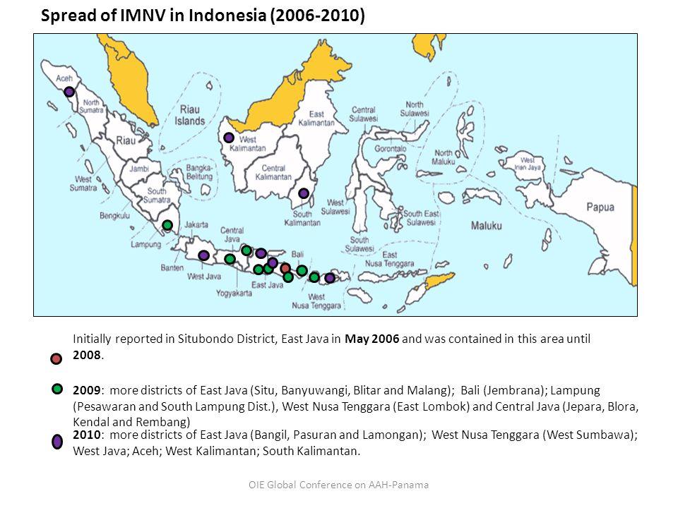 2009: more districts of East Java (Situ, Banyuwangi, Blitar and Malang); Bali (Jembrana); Lampung (Pesawaran and South Lampung Dist.), West Nusa Tengg