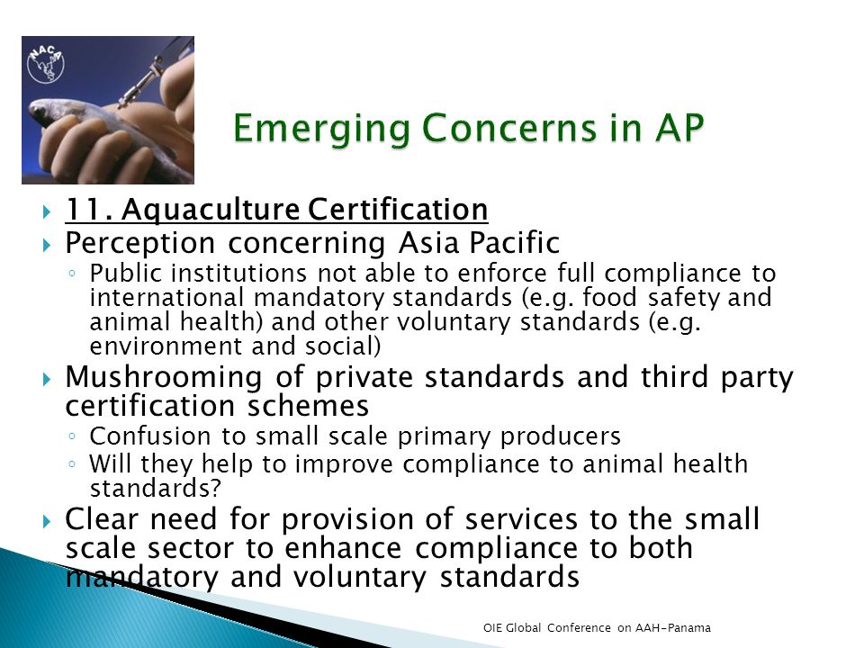 11. Aquaculture Certification Perception concerning Asia Pacific Public institutions not able to enforce full compliance to international mandatory st
