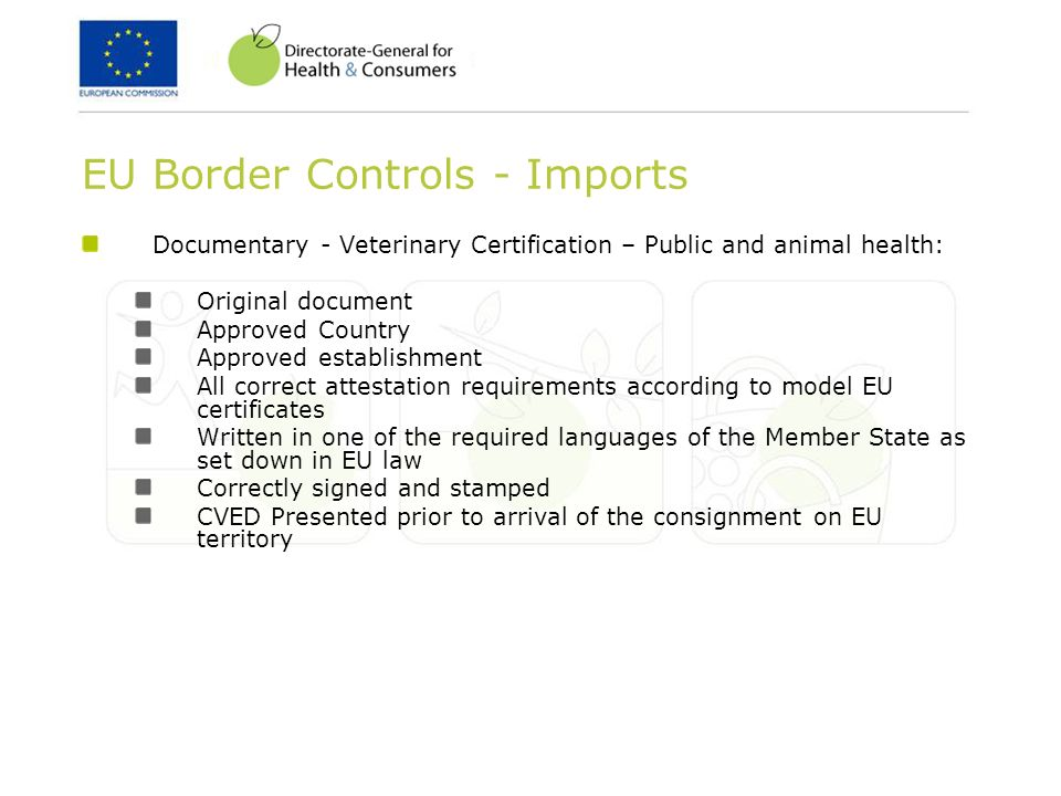 EU Border Controls - Imports Documentary - Veterinary Certification – Public and animal health: Original document Approved Country Approved establishm
