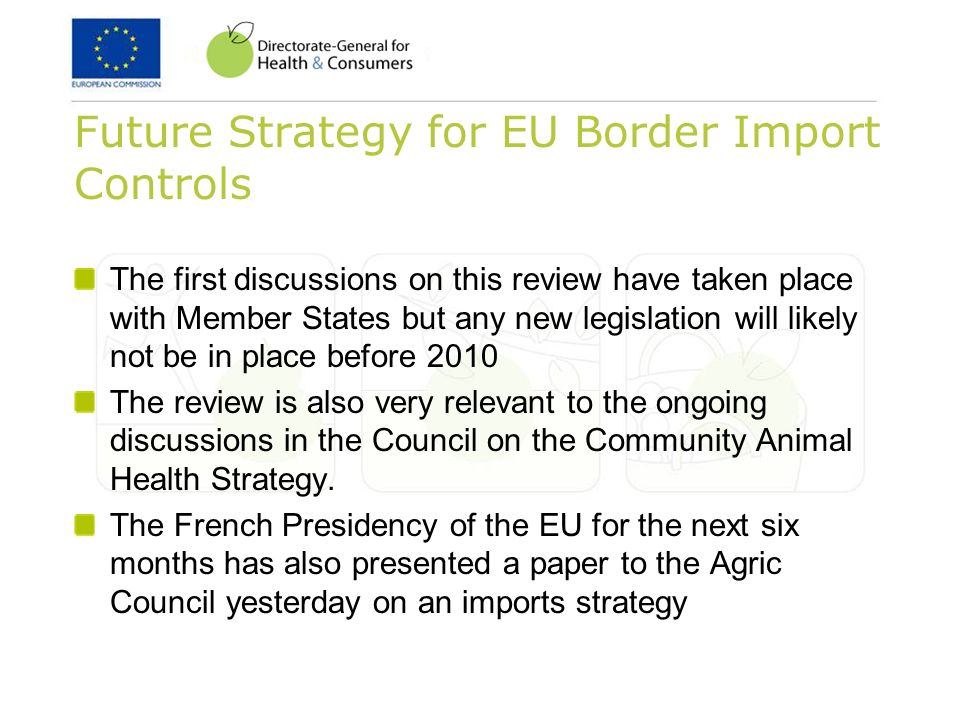 Future Strategy for EU Border Import Controls The first discussions on this review have taken place with Member States but any new legislation will li