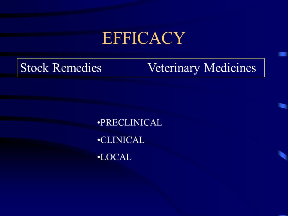 EFFICACY PRECLINICAL CLINICAL LOCAL Stock Remedies Veterinary Medicines