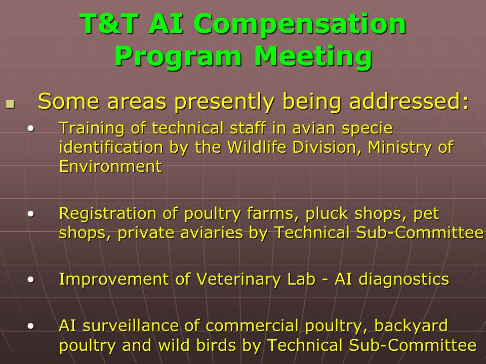 T&T AI Compensation Program Meeting Some areas presently being addressed: Some areas presently being addressed: Training of technical staff in avian s
