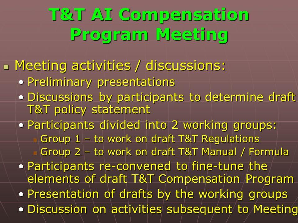 T&T AI Compensation Program Meeting Meeting activities / discussions: Meeting activities / discussions: Preliminary presentationsPreliminary presentat