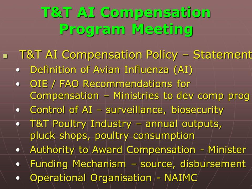 T&T AI Compensation Program Meeting T&T AI Compensation Policy – Statement T&T AI Compensation Policy – Statement Definition of Avian Influenza (AI)De