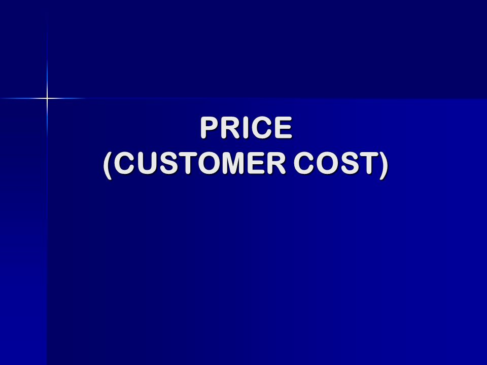 PRICE (CUSTOMER COST)
