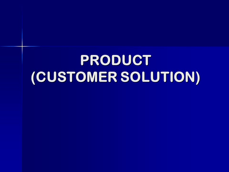 PRODUCT (CUSTOMER SOLUTION)