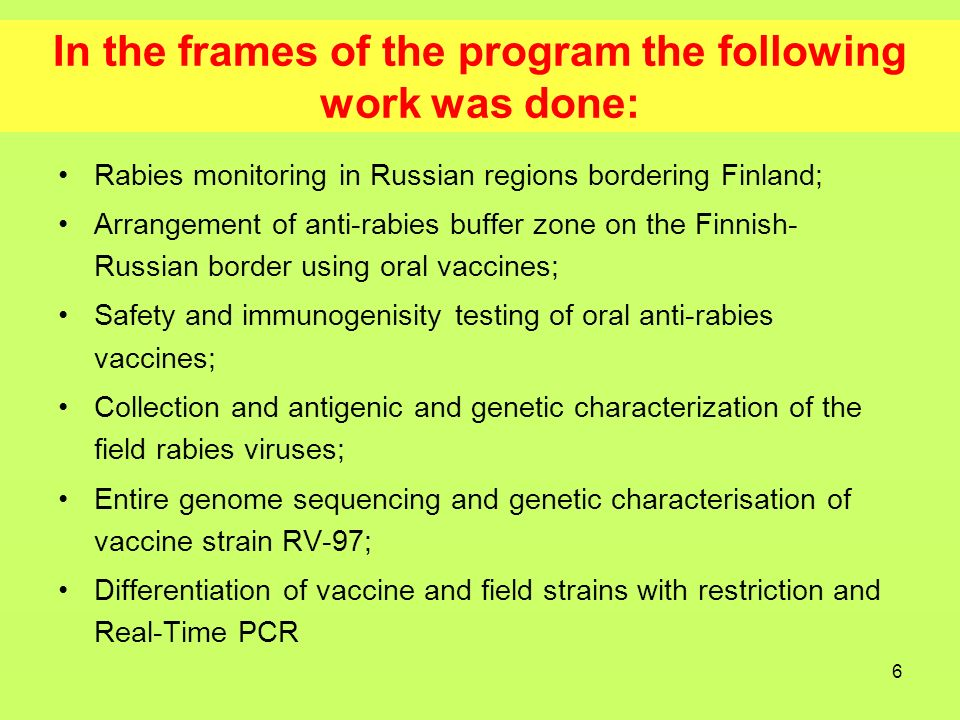 17 Ongoing research work: Development of the techniques for express differentiation of the field rabies viruses and vaccine strains on the basis of: restriction of RT-PCR products with restriction enzymes; Real-Time PCR.