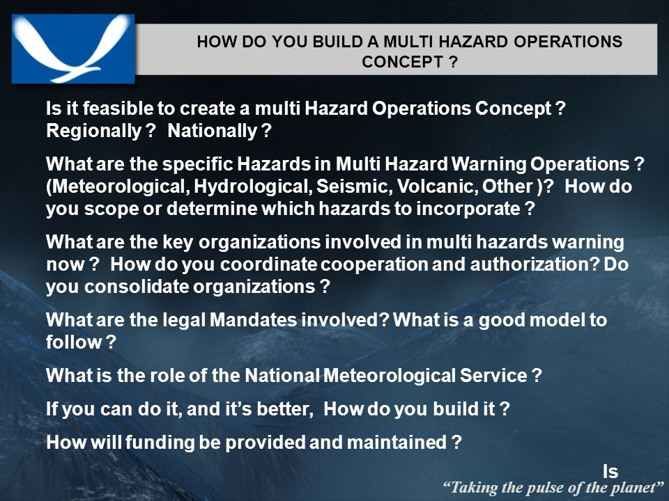 Taking the pulse of the planet HOW DO YOU BUILD A MULTI HAZARD OPERATIONS CONCEPT .