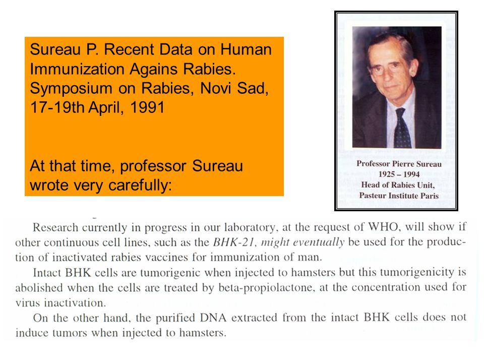 Sureau P. Recent Data on Human Immunization Agains Rabies. Symposium on Rabies, Novi Sad, 17-19th April, 1991 At that time, professor Sureau wrote ver