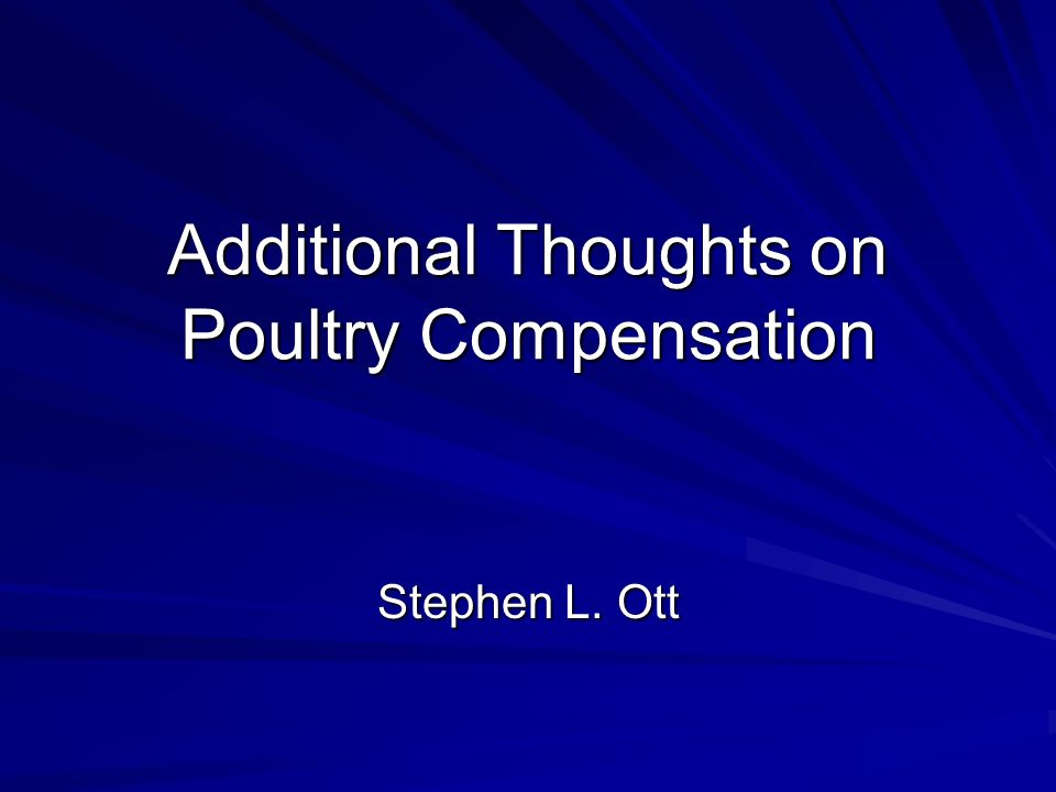 Additional Thoughts on Poultry Compensation Stephen L. Ott