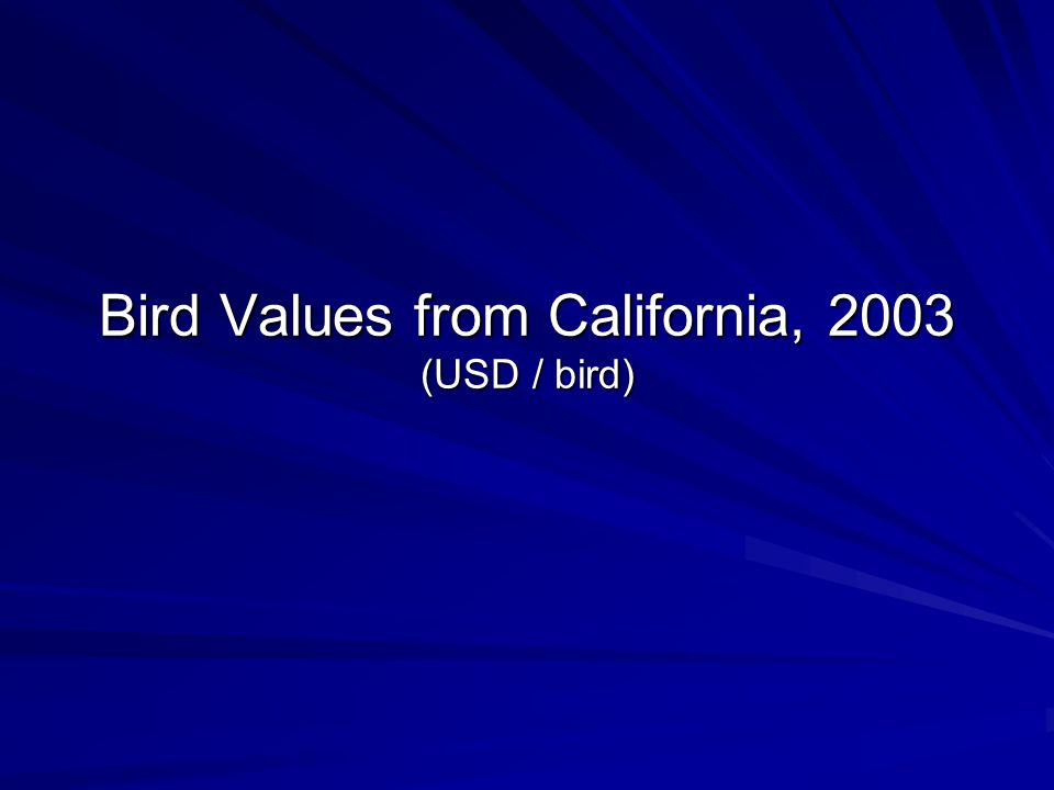 Bird Values from California, 2003 (USD / bird)