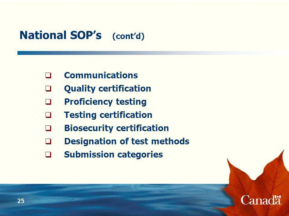 25 National SOPs (contd) Communications Quality certification Proficiency testing Testing certification Biosecurity certification Designation of test methods Submission categories
