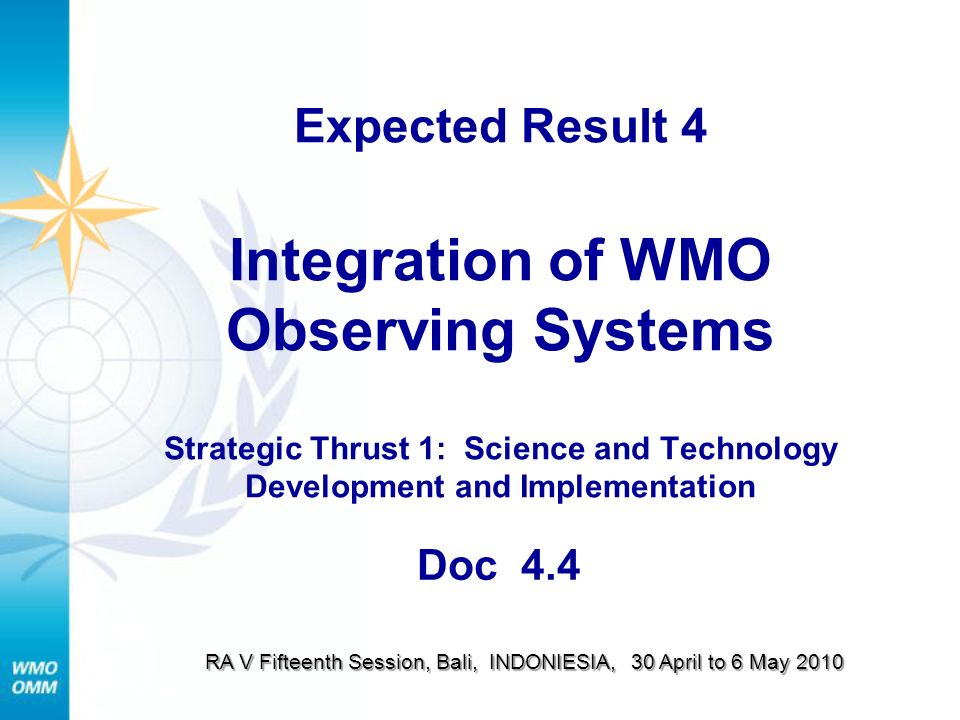 W MO I NTEGRATED G LOBAL O BSERVING S YSTEM (WIGOS) WMO Global Observing Systems Global Observing Systems (WWW GOS) Global Atmospheric Watch (GAW) The World Hydrological Cycle Observing System (WHYCOS) WMO Space Programme WMO Co-sponsored Observing Systems (GCOS, GOOS and GTOS)