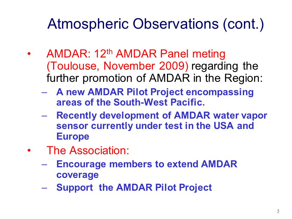 About 250,000 AMDAR observations per day disseminated on the GTS The availability of AMDAR profiles in data sparse regions of Southern Africa, Eastern Europe, parts of the Russian Federation, South and East Asia and South America have significantly increased over the past few years.