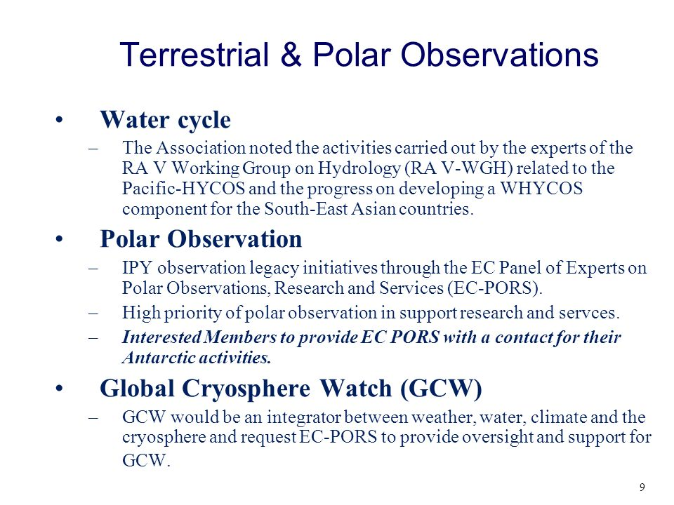 Terrestrial & Polar Observations Water cycle –The Association noted the activities carried out by the experts of the RA V Working Group on Hydrology (