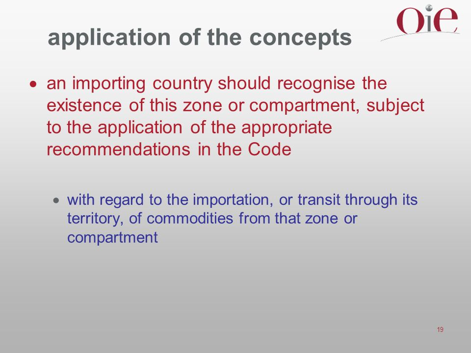 19 application of the concepts an importing country should recognise the existence of this zone or compartment, subject to the application of the appr