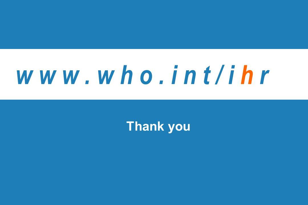 Presentation of WHO: OIE Global Conference on Veterinary Legislation | February 21, 2014 22 | w w w. w h o. i n t / i h r Thank you