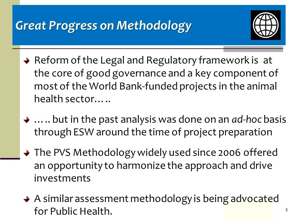 Reform of the Legal and Regulatory framework is at the core of good governance and a key component of most of the World Bank-funded projects in the animal health sector…..