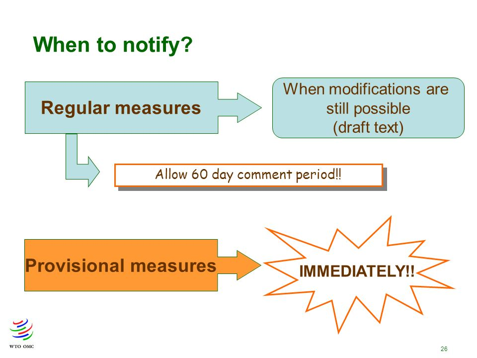 26 When to notify.Provisional measures IMMEDIATELY!.