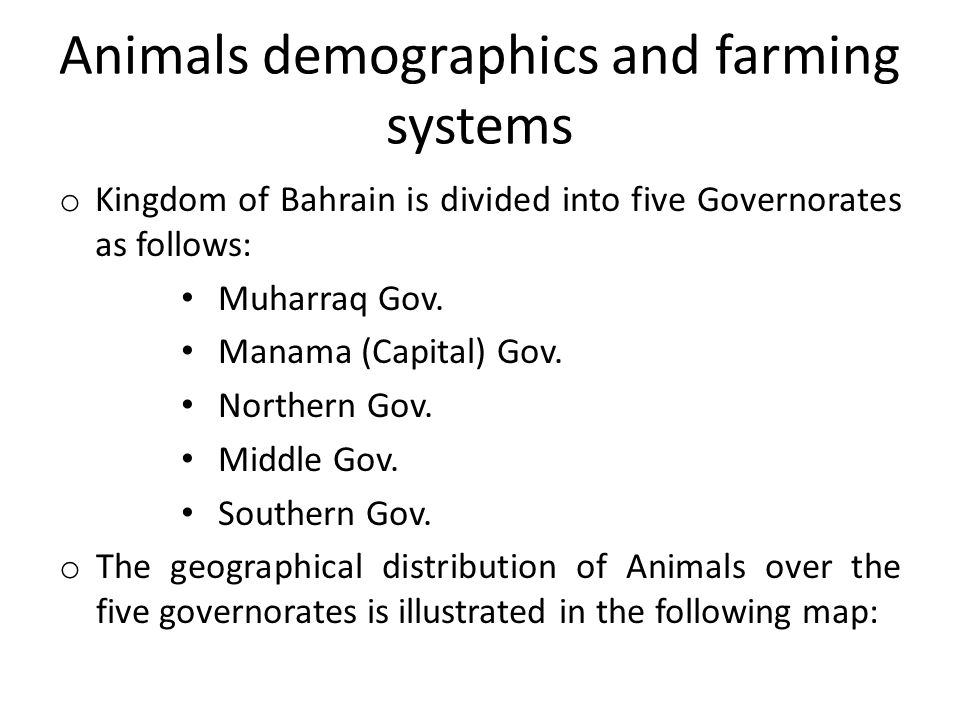 Animals demographics and farming systems o Kingdom of Bahrain is divided into five Governorates as follows: Muharraq Gov.