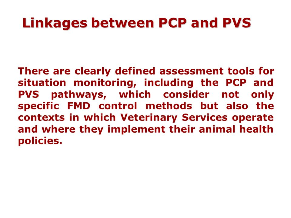 Linkages between PCP and PVS There are clearly defined assessment tools for situation monitoring, including the PCP and PVS pathways, which consider n