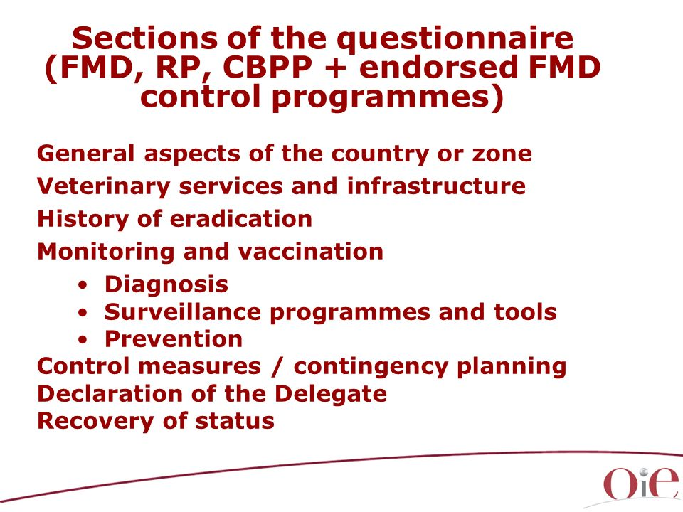 General aspects of the country or zone Veterinary services and infrastructure History of eradication Monitoring and vaccination Diagnosis Surveillance