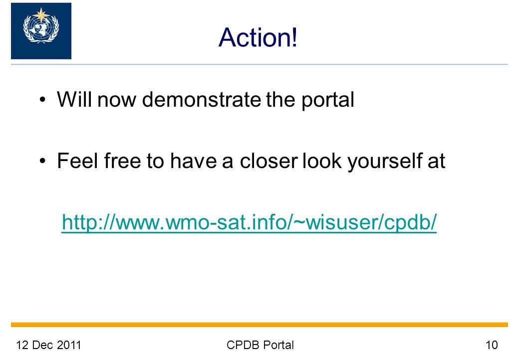 12 Dec 2011CPDB Portal10 Action.