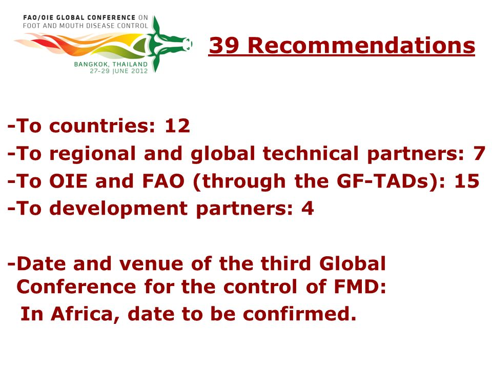 -To countries: 12 -To regional and global technical partners: 7 -To OIE and FAO (through the GF-TADs): 15 -To development partners: 4 -Date and venue