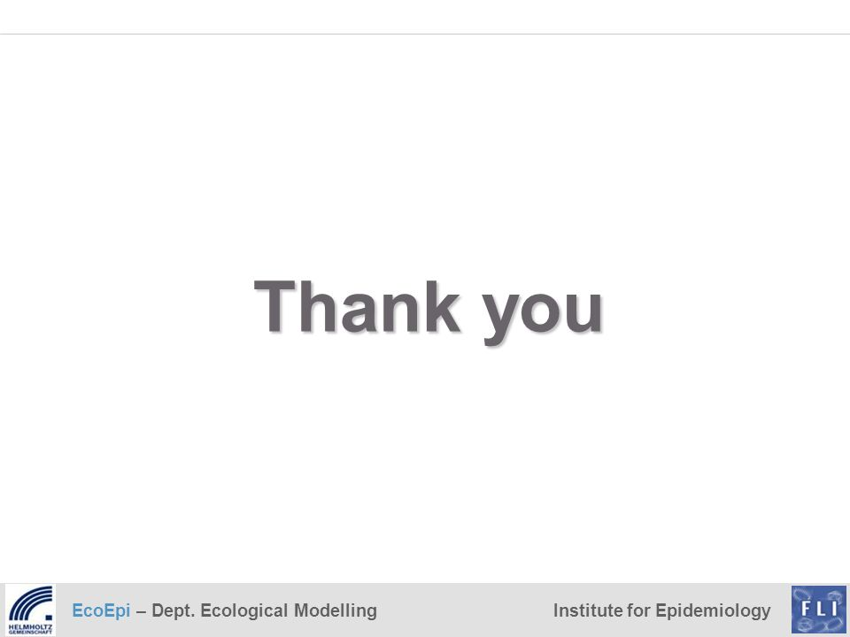 EcoEpi – Dept. Ecological ModellingInstitute for Epidemiology Thank you